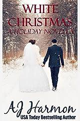 White Christmas: A Holiday Novella Kindle Edition