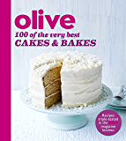 Olive: 100 of the Very Best Cakes and Bakes (Olive Magazine)