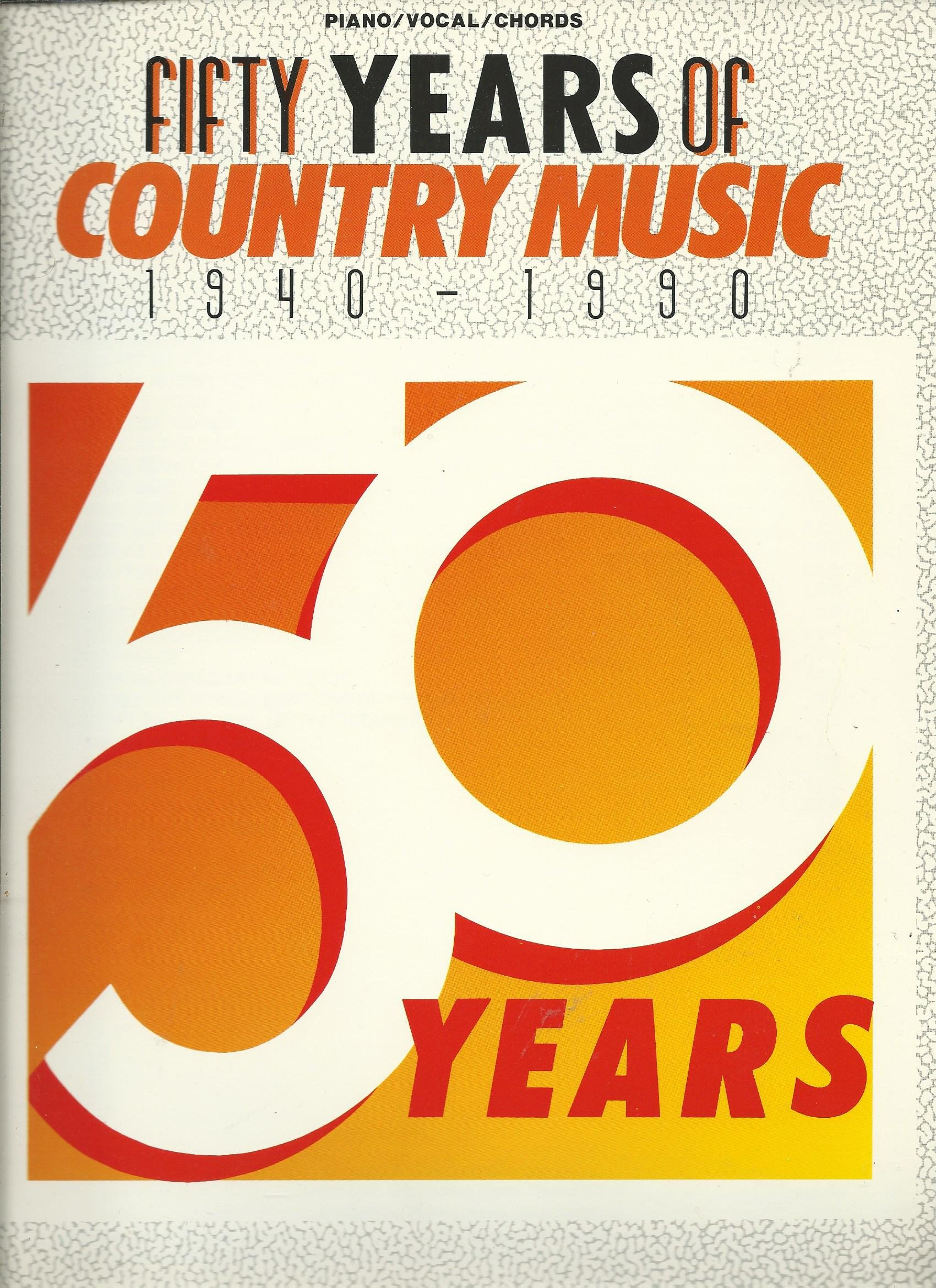 Fifty Years Of Country Music 1940 1990 Songbook Pianovocal