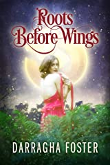 Roots Before Wings Kindle Edition