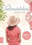 Das Salzmädchen: Liebesroman (German Edition)