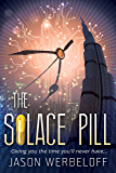 The Solace Pill: Giving you the time you'll never have...