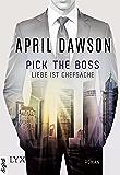 Pick the Boss - Liebe ist Chefsache (Boss-Reihe 1)