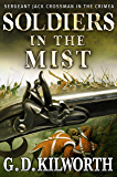 Soldiers in the Mist (Sergeant 'Fancy Jack' Crossman Book 3)