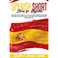 Spanish Short Stories for Beginners: Captivating Short Stories to Learn Spanish and to Improve Your Reading & Listening…