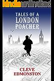 Tales of a London Poacher