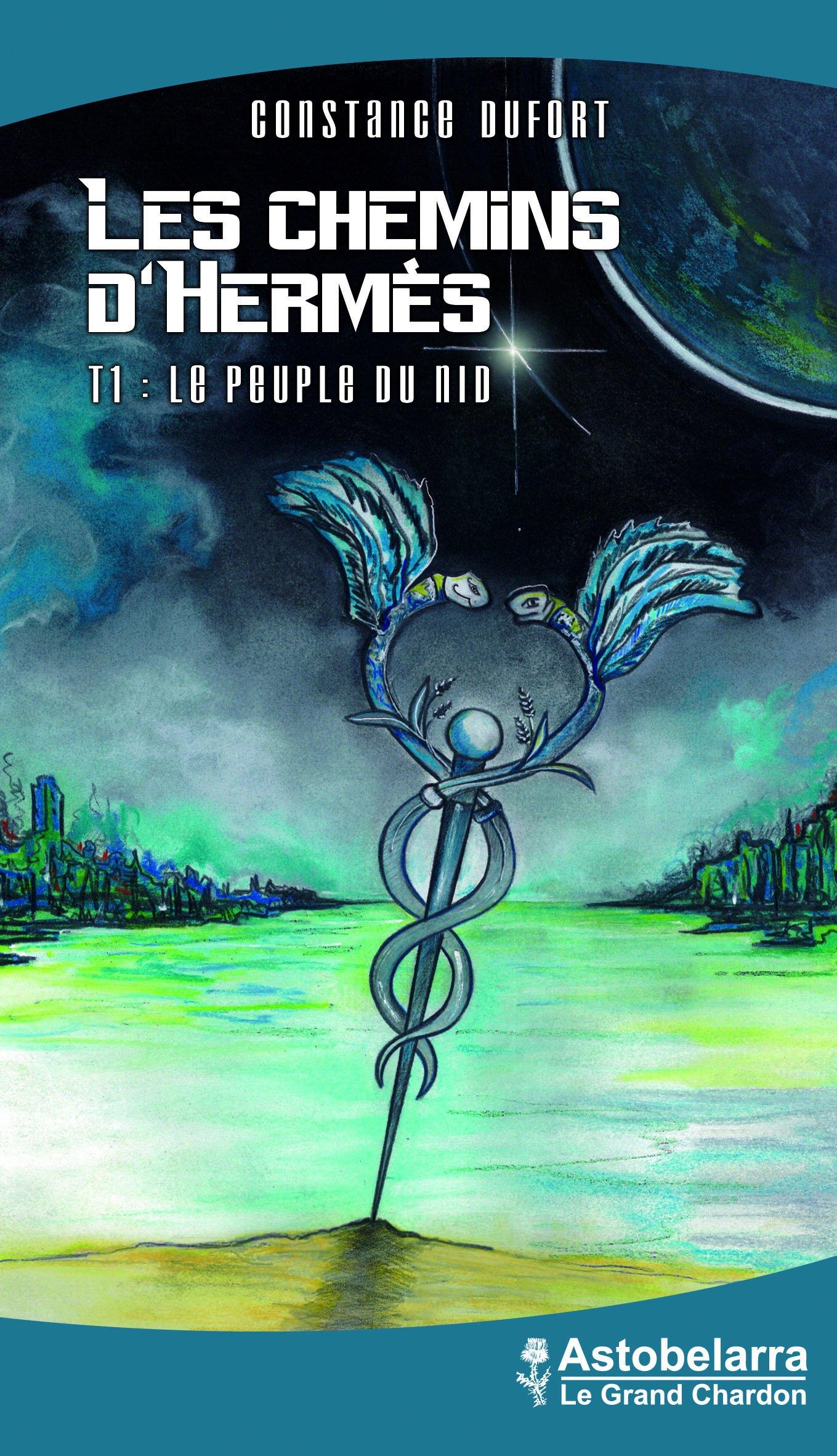 15ab1dacce9 Amazon.fr - Les Chemins d Hermes Tome 1 le Peuple du Nid - Constance Dufort  - Livres