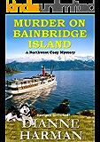 Murder on Bainbridge Island: A Northwest Cozy Mystery (Northwest Cozy Mystery Series Book 1)