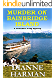 Murder on Bainbridge Island: A Northwest Cozy Mystery (Northwest Cozy Mystery Series Book 1) (English Edition)