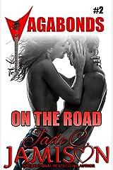 On the Road: (Vagabonds Book 2: A Rockstar Romance Series) Kindle Edition