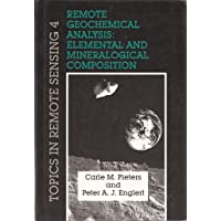 Remote Geochemical Analysis: Elemental and Mineralogical Composition (Topics in Remote Sensing)