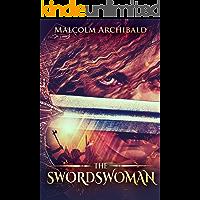 The Swordswoman: Epic Fantasy Adventure Set In The Dark Ages Of Scotland