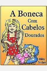 Children's Portuguese Books: A Boneca Com Cabelos Dourados (Portuguese kids book) eBook Kindle