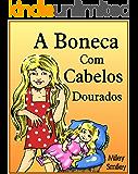Children's Portuguese Books: A Boneca Com Cabelos Dourados (Portuguese kids book)