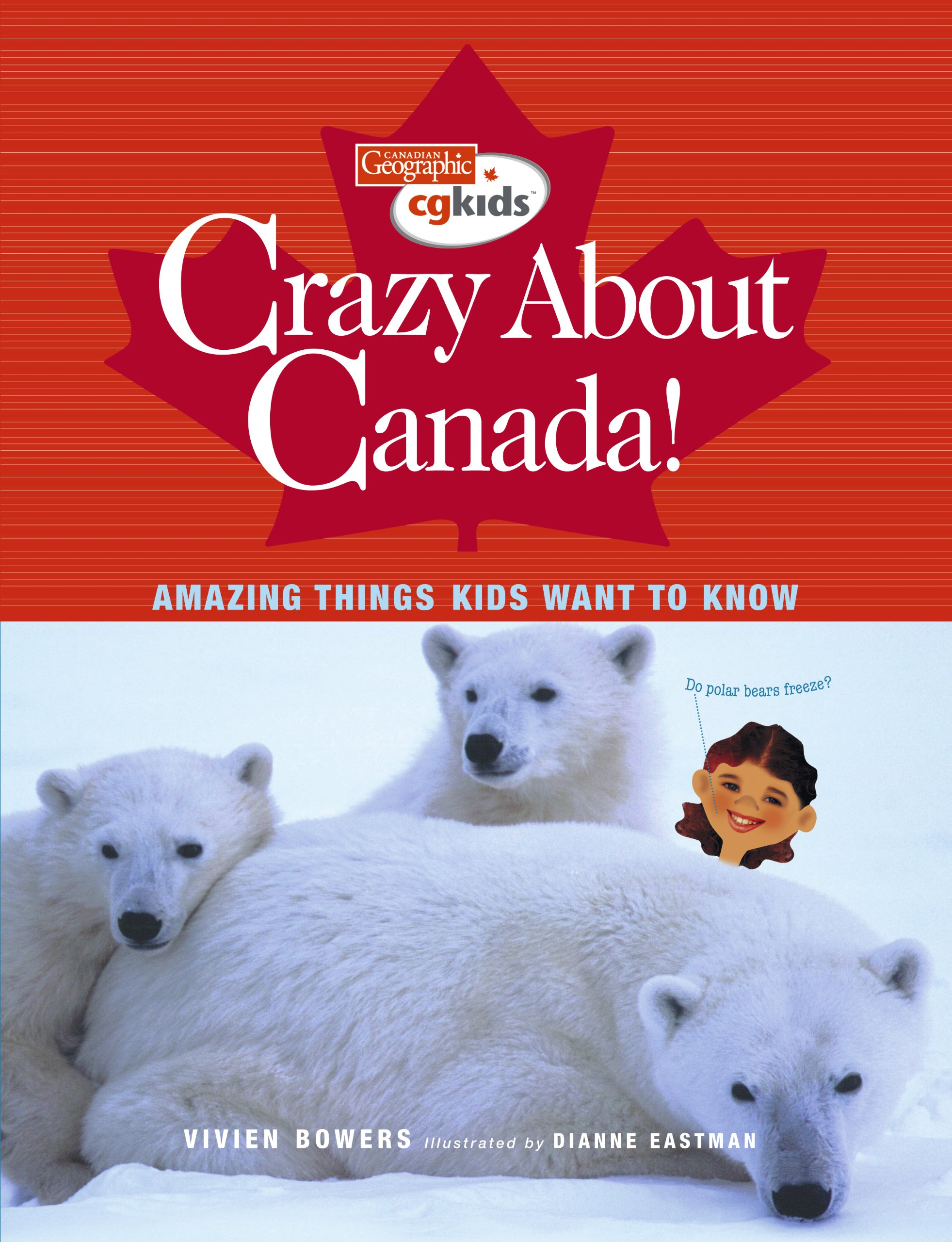 Download Crazy About Canada!: Amazing Things Kids Want to Know (Canadian Geographic Kids) PDF