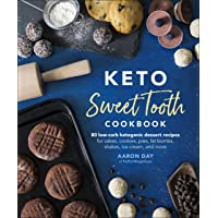 Keto Sweet Tooth Cookbook: 80 Low-carb Ketogenic Dessert Recipes for Cakes, Cookies, Fat Bombs, Shakes, Ice Cream, and…