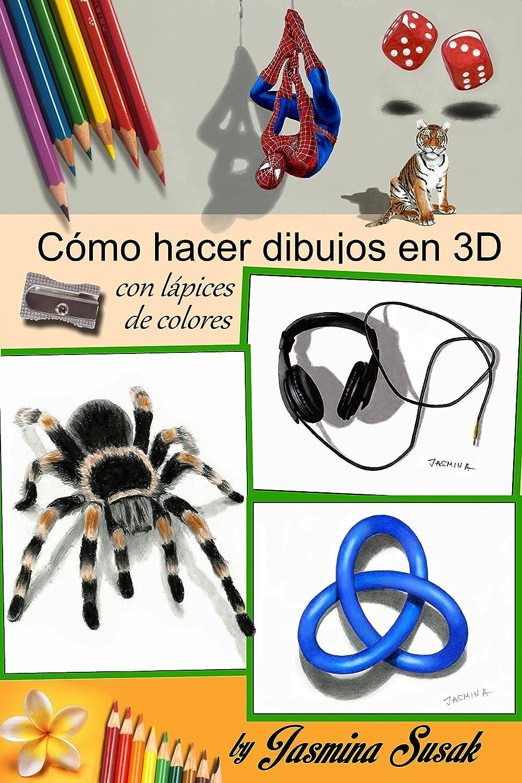 Cómo Hacer Dibujos en 3D: con Lápices de Colores por Jasmina Susak ...