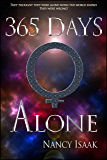 365 Days Alone: A Dystopian Post-Apocalyptic Fantasy (The 365 Days Quadrilogy Book 1)