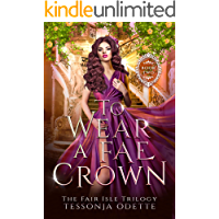 To Wear a Fae Crown (The Fair Isle Trilogy Book 2) book cover