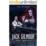 Jack Gilmour: Wish Lawyer: An urban fantasy noir adventure (The Wish Lawyer series Book 1)