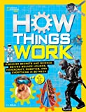 How Things Work: Discover Secrets and Science Behind Bounce Houses, Hovercraft, Robotics, and Everything in Between…