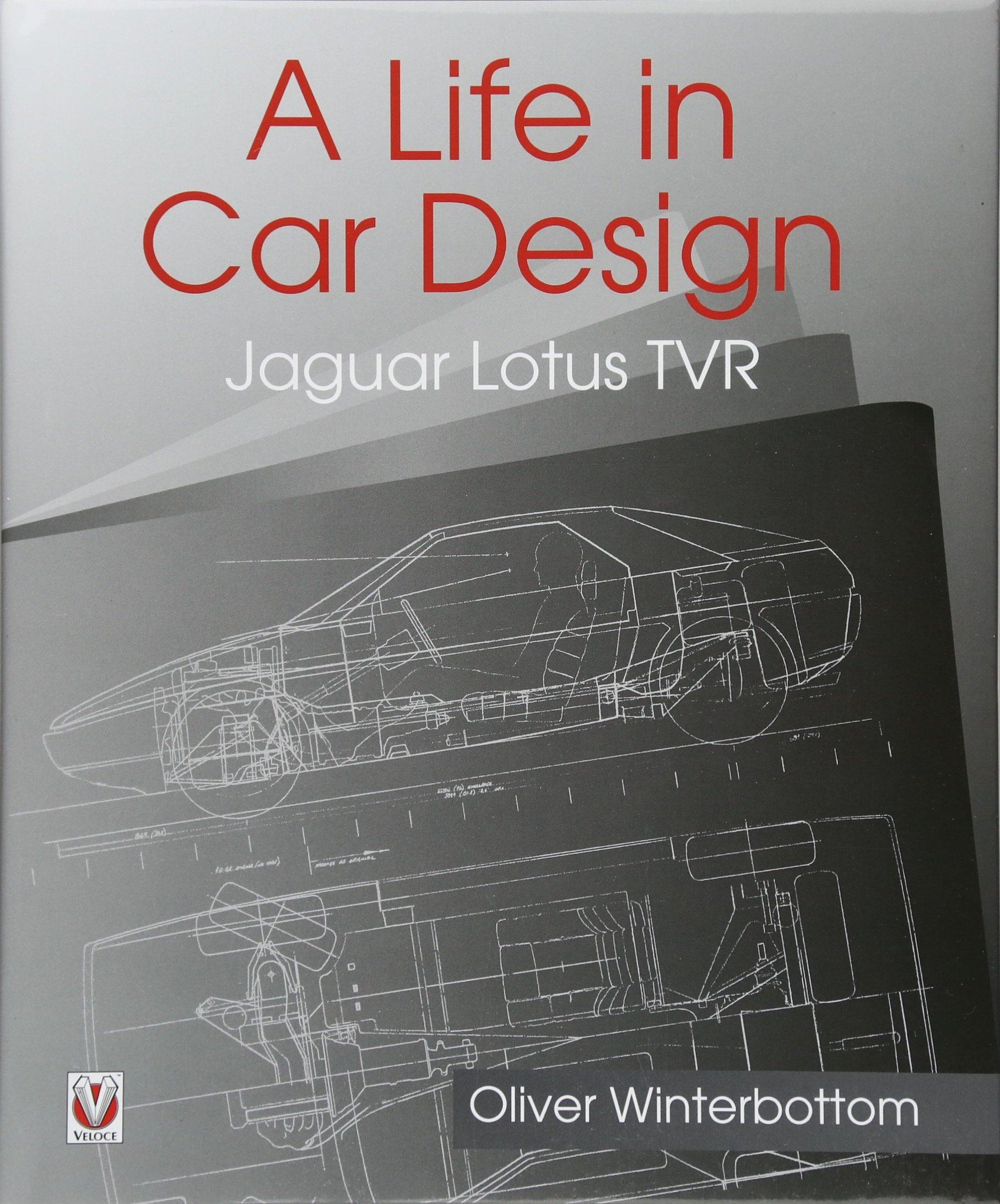WINTERBOTTOM OLIVER BOOK CAR DESIGN LIFE LOTUS TVR JAGUAR