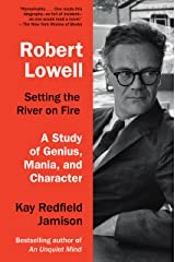 Robert Lowell, Setting the River on Fire: A Study of Genius, Mania, and Character Paperback