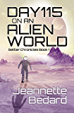 Day 115 on an Alien World (Settler Chronicles Book 1)