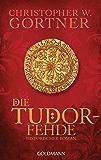 Die Tudor-Fehde: Band 3 - Historischer Roman (Die Tudor-Reihe)