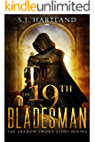 The 19th Bladesman (Shadow Sword series Book 1)