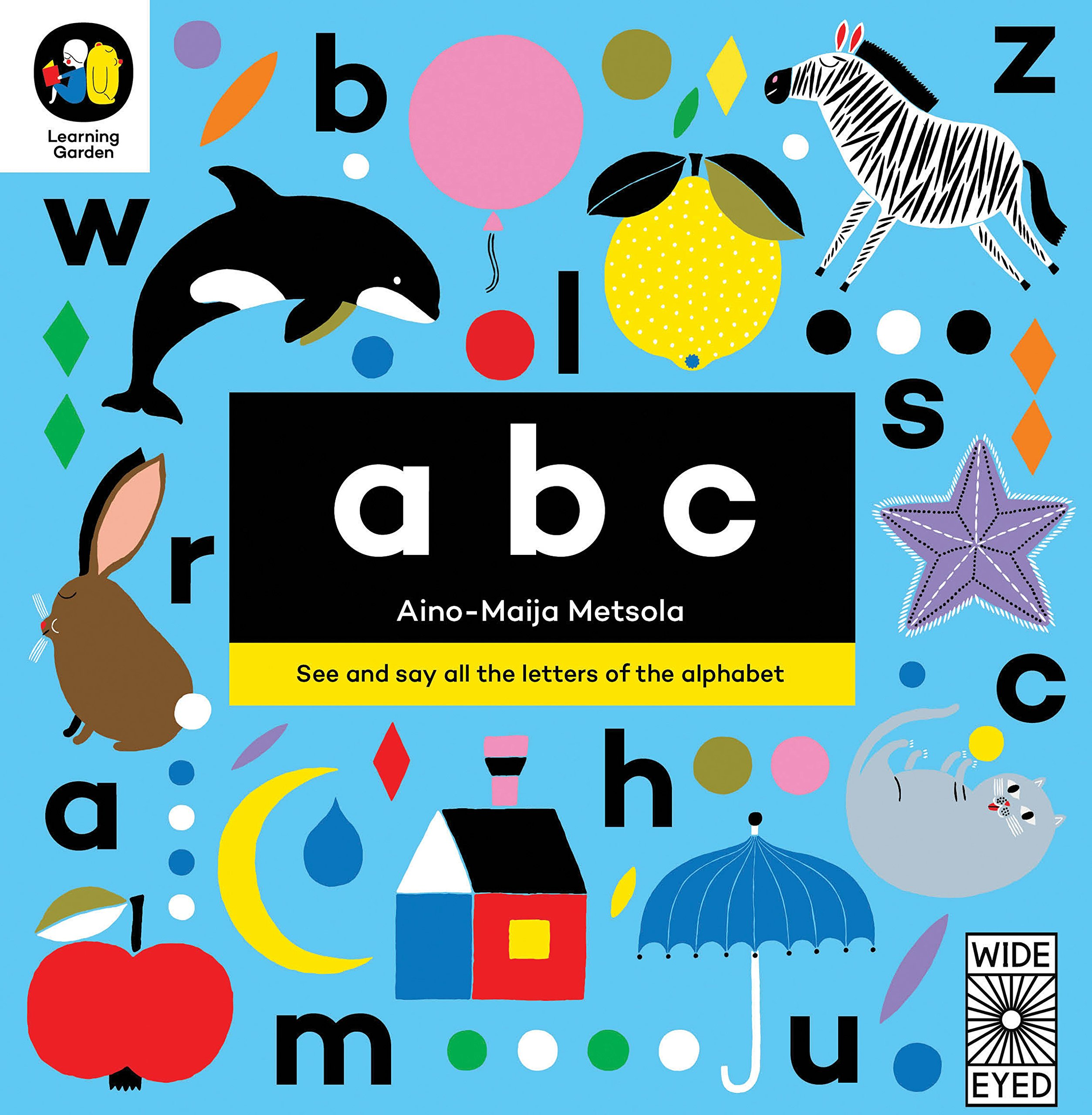 Read Online ABC: See and say all the letters of the alphabet (The Learning Garden) ebook