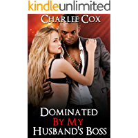 Dominated By My Husband's Boss: Cuckold Cheating Series