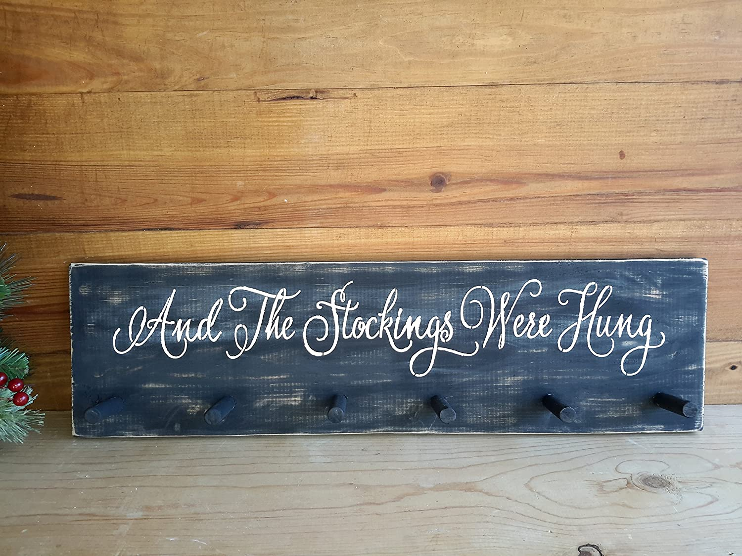And The Stockings Were Hung Wall Hanger Hook Holder Christmas Wood Sign Rustic Primitive Distressed Plaque