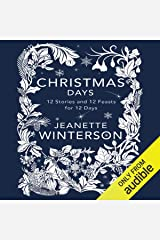 Christmas Days: 12 Stories and 12 Feasts for 12 Days Audible Audiobook