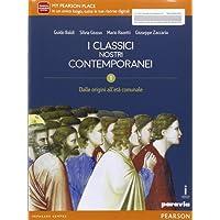Classici nostri contemporanei. Per le Scuole superiori. Con e-book. Con espansione online: 1