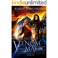 A Bond of Venom and Magic: A romantic high fantasy (The Goddess and the Guardians Book 1)