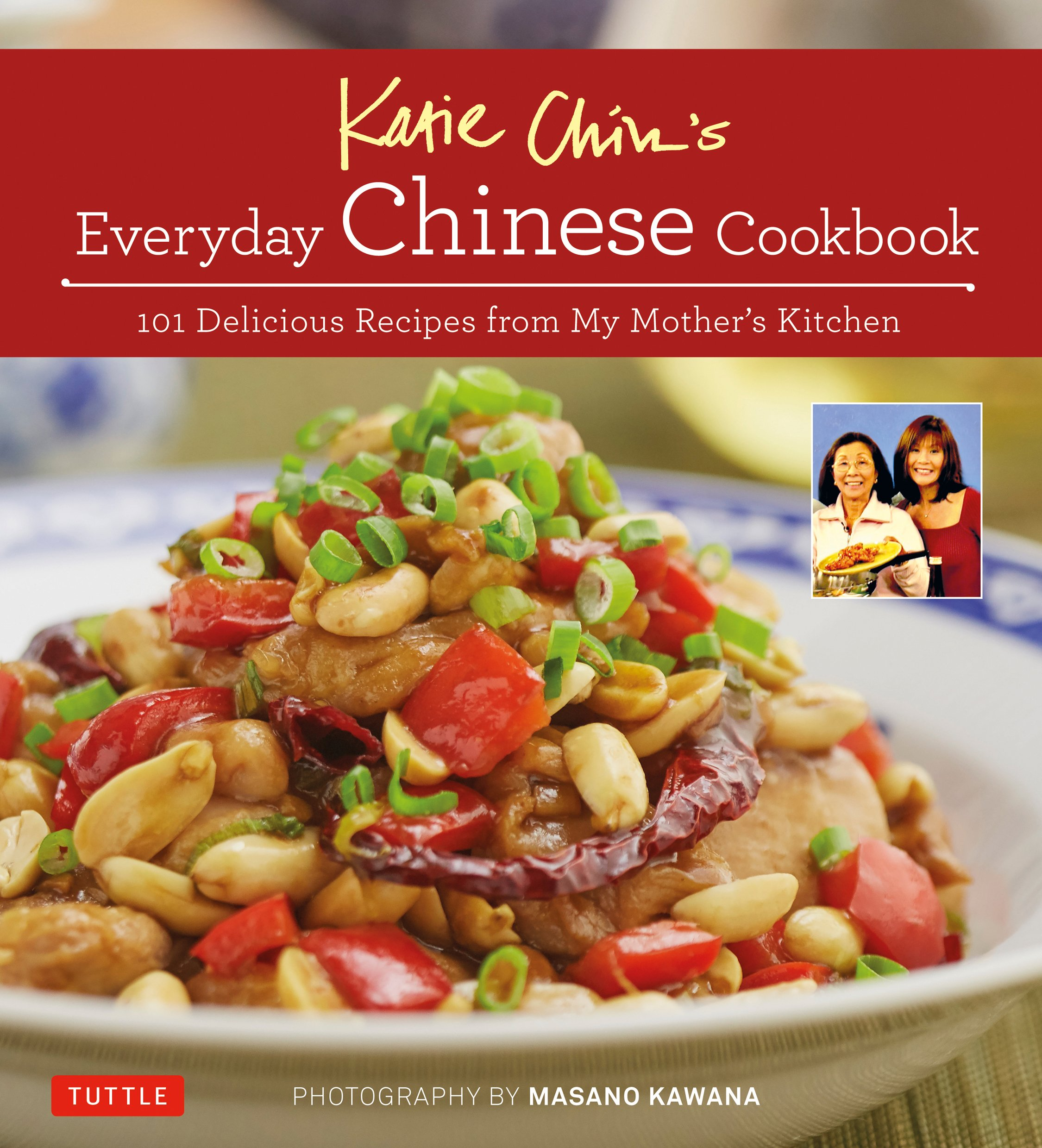 katie chin s everyday chinese cookbook 101 delicious recipes from