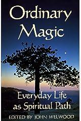 Ordinary Magic: Everyday Life as Spiritual Path Paperback