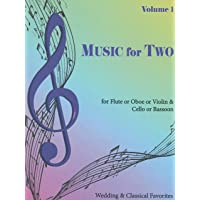 Music for Two, Volume 1 Flute or Oboe or Violin & Cello or Bassoon