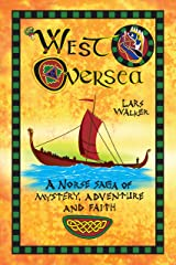 West Oversea: A Norse Saga of Mystery, Adventure, and Faith Kindle Edition