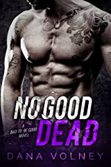 No Good Dead: (Bad To Be Good, Book 1) Kindle Edition