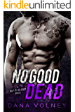 No Good Dead: (Bad To Be Good, Book 1)