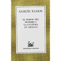 Perfil Del Hombre Y La Cultura En Mexico, El