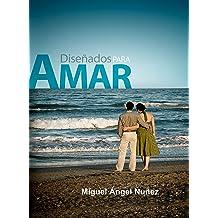 Diseñados para amar (Spanish Edition) Dec 22, 2018