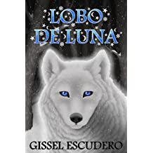 Lobo de luna (Spanish Edition) Jul 16, 2016