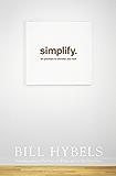Simplify: Ten Practices to Unclutter your Soul