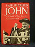 I Will Be Called John: A Biography of Pope John XXIII