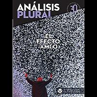 El efecto AMLO (Análisis Plural)
