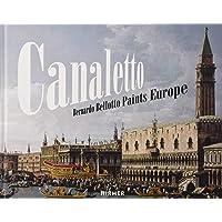 Canaletto: Bernardo Bellotto paints Europe
