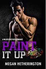 Paint It Up: A Wilder Brothers Romance Kindle Edition